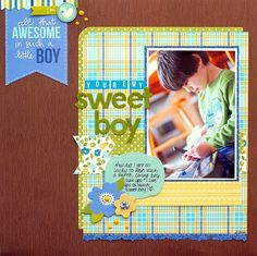 You're My Sweet Boy **Pebbles** - Scrapbook.com