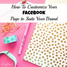 How To Customize Your FACEBOOK Page to Suite Your Brand - AHSocial