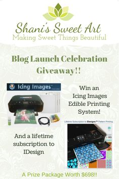 Win an Icing Images edible printing system in this epic blog launch celebration giveaway by Shani's Sweet Art via @shanissweetart