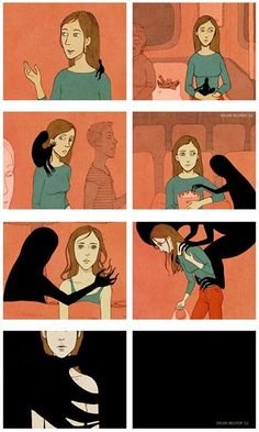 Depression - this is a very accurate depiction of it. I've battled it half my life and it's a constant struggle - but I will win the war:)