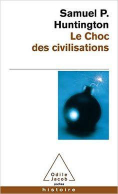 Amazon.fr - Le choc des civilisations - Samuel P. Huntington - Livres