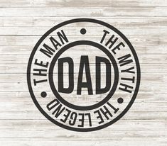 Fathers Day svg Dad The Man The Myth The Legend svg Cut Happy Fathers Day Images, Fathers Day Quotes, Fathers Day Crafts, Funny Dad Quotes, Dad Crafts, Dad Images, Thank You Quotes, Thing 1, Dad To Be Shirts