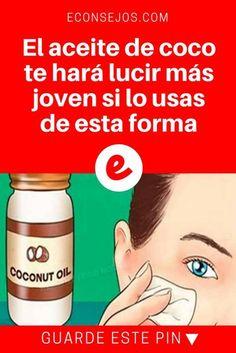 Aceite de coco para la cara | El aceite de coco te hará lucir más joven si lo usas de esta forma | EL ACEITE DE COCO TE HARÁ LUCIR MÁS JOVEN SI LO USAS DE ESTA FORMA.