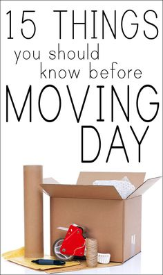 15 Things You Should Know Before Moving Day. #realestate #moving