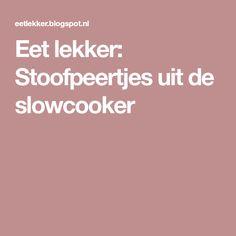 Eet lekker: Stoofpeertjes uit de slowcooker