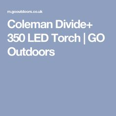 Coleman Divide+ 350 LED Torch | GO Outdoors