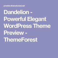 Dandelion - Powerful Elegant WordPress Theme Preview - ThemeForest
