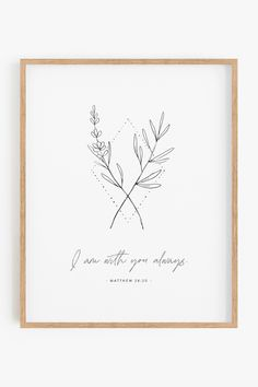 """""""I am with you always"""" Matthew 28:20 bible verse wall art is perfect to hang in nursery, kids rooms, or playrooms. Minimal christian nursery decor with floral line art. #ChristianNursery #NurseryScripture Fathers Day Bible Verse, Nursery Bible Verses, Bible Verse Wall Art, Printable Bible Verses, Baby Room Wall Art, Nursery Wall Art, Nursery Decor, Christian Decor, Christian Wall Art"""