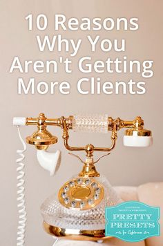 10 Reasons Why You Aren't Getting More Clients: You Aren't Making the | Pretty Presets for Lightroom