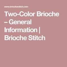 Two-Color Brioche – General Information | Brioche Stitch