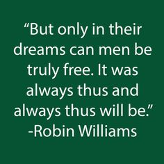 10 Robin Williams Quotes From the Man Who Inspired Us With Laughter