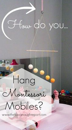 How to Hang Your Montessori Mobiles. Here are some ideas on how to hang Montessori mobiles for a Montessori baby. These are easy solutions for a movement area.