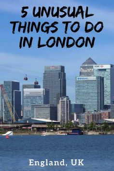 5 Unusual Things To Do In London. London for the adventurous traveller!
