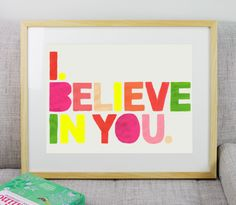 I Believe In You Print. - hardtofind.