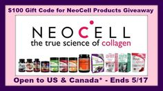 $100 NeoCell GC Collagen Products Giveaway ends 5/17 US/CAN*