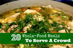 20 Delicious, Whole-Food Meals To Feed A Crowd