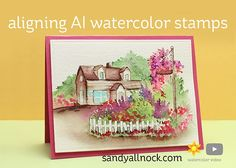 2016 VIDEO   TECHNIQUE  CREATING A SCENE   Aligning Art Impressions Watercolor Stamps