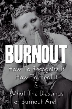 """""""Burnout: How To Recognise It, How To Fix It + What The Blessings of Burnout Are"""""""