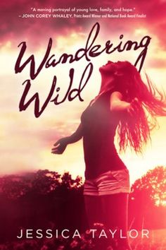 Cover Reveal: Wandering Wild by Jessica Taylor  -On sale October 13th 2015 by Egmont -Raised by Wanderers, sixteen-year-old Tal travels the roads of the southern wild in her Chevy by day and camps in her tent trailer at night. Hustling, conning, and grifting her way into just enough cash to save her fifteen-year-old brother, Wen, from bare-knuckle fighting was once enough to keep her dreams of traveling the whole world at bay.