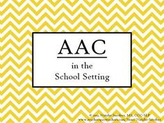 AAC, An Overview for School Personnel - Inservice Presentation