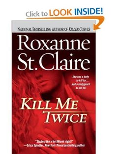 Kill Me Twice (Bullet Catchers): Roxanne St. Claire: 9781451655544: Amazon.com: Books
