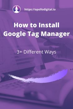 A complete guide to installing Google Tag Manager on your website including 2  ways for installing GTM on Wordpress. Your Website, Apollo, Step By Step Instructions, Digital Marketing, Wordpress, Management, Tags, Learning, Google