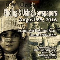 """""""All the news that's fit to print"""" is what you will find about your ancestors in local and regional newspapers. Learn what can be discovered and how to locate these terrific historical records."""