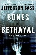 """I am """"ADICTED"""" to The Body Farm Books by """"Jefferson Bass""""....  Fiction Based on the Real Body Farm!"""