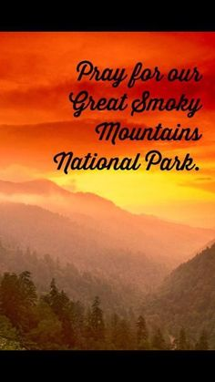 Pray for our Great Smoky Mountains National Park!