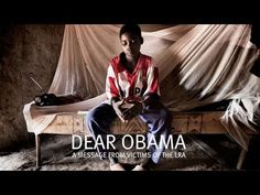 Dear Obama... a letter from LRA affected communities