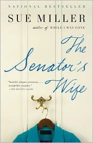 The Senator's Wife by Sue Miller- Read this last summer. Great book for the beach.  I hear it's not her best book, and I'd be interested to read others by this author