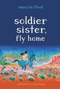 Randomly Reading: Soldier Sister, Fly Home by Nancy Bo Flood, illustrations by…