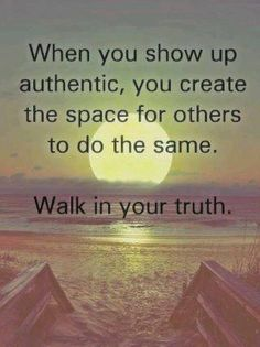 Walking in my truth.... Even when it feels lonely at times. :)