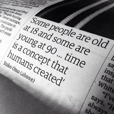 Some people are old at 18 and some are young at 90...love this!