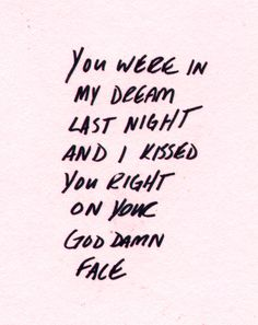 You were in my dream last night.... ~Love Quote