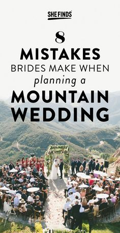 8 Mistakes Brides Make When Planning A Mountain Wedding