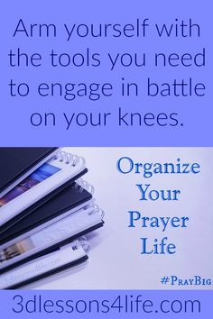 Organize Your Prayer LIfe -- because every warrior needs a battle plan