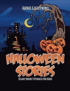 Halloween Stories: Spooky Short Stories for Kids, Jokes, and Coloring Book! (Haunted Halloween Fun) (Volume 3)