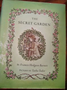 The Secret Garden - read it over and over