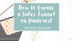 Create a Sales Funnel with Pinterest Promoted Pins