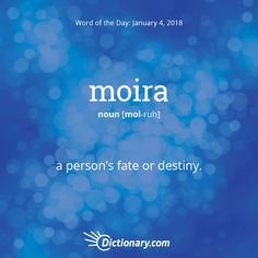 Com'S word of the day - moira - (among ancient greeks) a person's fate or destiny. The Words, Fancy Words, Weird Words, Words To Use, Pretty Words, Cool Words, Best Words, Unusual Words, Unique Words
