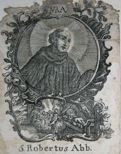 Saint Robert of Molesme 1028 17 April 1111 was an abbot one of the founders of the Cistercian Order and is honored as a Christian saint Robert of molesm Saint Robert, San Rafael, Catholic Saints, Christianity, Vintage World Maps, Statue, Traditional, History, Painting