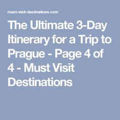 The Ultimate 3-Day Itinerary for a Trip to Prague - Page 4 of 4 - Must Visit Destinations