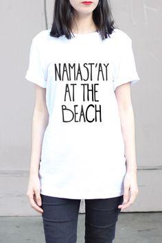 Namast'ay At The Beach - Namaste In Bed - Namast'ay In Bed Shirt - Namaste - Funny Yoga - Funny Yoga Shirt - Yoga - Yoga Clothes - Namastay1 by ArimaDesigns on Etsy https://www.etsy.com/listing/227132330/namastay-at-the-beach-namaste-in-bed