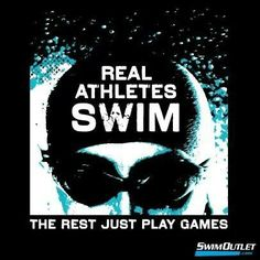 Real athletes swim the rest just play games<3