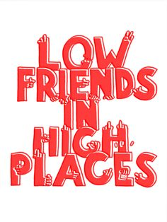 """debutart: """"Low Friends In High Places By HideYourToys """""""