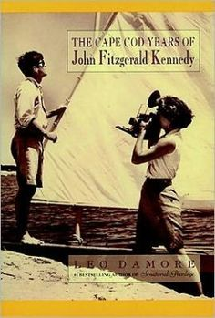 Cape Cod Years of John Fitzgerald Kennedy