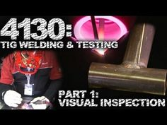 TIG Welding and Testing 4130 ChroMoly: Visual Inspection