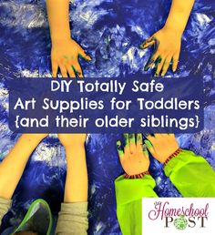 DIY Totally Safe Art Supplies for Toddlers (and their older siblings)