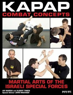 Kapap Combat Concepts: Martial Arts of the Israeli Special Forces by Albert Timen. $10.52. Author: Avi Nardia. 170 pages. Publisher: Black Belt Books (June 1, 2008)